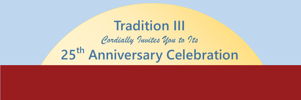 Tradition III 25th Anniversary Celebration