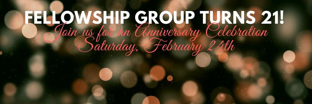 Fellowship Group Turns 21!